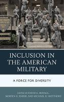 Inclusion in the American Military A Force for Diversity by Morten G. Ender