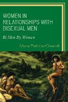 Women in Relationships with Bisexual Men Bi Men By Women by Maria Pallotta-Chiarolli