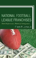 National Football League Franchises Team Performances, Financial Consequences by Frank P. Jozsa