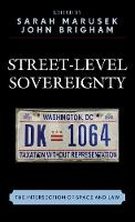 Street-Level Sovereignty The Intersection of Space and Law by Sarah Marusek