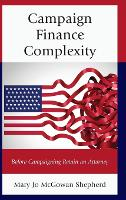 Campaign Finance Complexity Before Campaigning Retain an Attorney by Mary Jo McGowan Shepherd