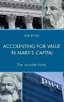 Accounting for Value in Marx's Capital The Invisible Hand by Robert Bryer