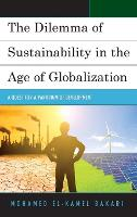 The Dilemma of Sustainability in the Age of Globalization A Quest for a Paradigm of Development by Mohamed Bakari