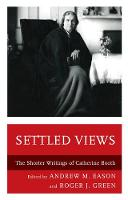 Settled Views The Shorter Writings of Catherine Booth by Andrew M. Eason