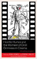 Horrific Humor and the Moment of Droll Grimness in Cinema Sidesplitting sLaughter by Molly Merryman