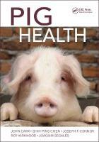Pig Health by John Carr, Sing Ping Cehn, Joseph F. Conner, Roy Kirkwood