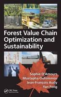 Forest Value Chain Optimization and Sustainability by Sophie D'Amours