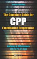 The Complete Guide for CPP Examination Preparation by Anthony V., CPP, PSP & PCI DiSalvatore