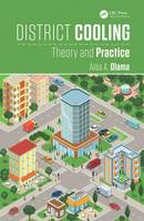 District Cooling Theory and Practice by Alaa A. Olama