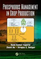 Phosphorus Management in Crop Production by Nand Kumar Fageria, Virupax C. Baligar, Zhenli He