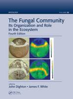Fungal Community Its Organization and Role in the Ecosystem by John Dighton