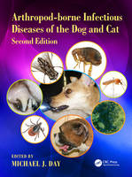 Arthropod-Borne Infectious Diseases of the Dog and Cat by Michael J. Day