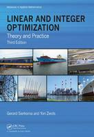 Linear and Integer Optimization Theory and Practice, Third Edition by Gerard (University of Groningen, The Netherlands) Sierksma, Gerard (University of Groningen, The Netherlands) Sierksma,  Zwols