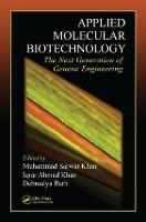 Applied Molecular Biotechnology The Next Generation of Genetic Engineering by Muhammad Sarwar Khan