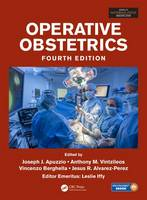Operative Obstetrics, 4E by Joseph J. (Department of Obstetrics, Gynecology and Women's Health, New Jersey Medical School, USA) Apuzzio