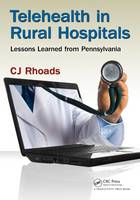 Telehealth in Rural Hospitals Lessons Learned from Pennsylvania by C. J. Rhoads