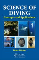 Science of Diving Concepts and Applications by Bruce R. Wienke