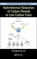 Hydrothermal Reduction of Carbon Dioxide to Low-Carbon Fuels by Fangming Jin