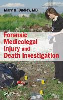 Forensic Medicolegal Injury and Death Investigation by Mary H. Dudley