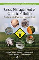 Crisis Management of Chronic Pollution Contaminated Soil and Human Health by Magalie Lesueur-Jannoyer