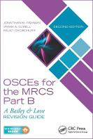OSCEs for the MRCS Part B A Bailey & Love Revision Guide, Second Edition by Jonathan M. (ENT Specialist Registrar, St. Mary's Hospital, London, United Kingdom) Fishman, Vivian A. (Senior Spinal F Elwell