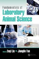 Fundamentals of Laboratory Animal Science by Enqi Liu