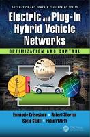 Electric and Plug-in Hybrid Vehicle Networks Optimization and Control by Robert Shorten, Fabian Wirth