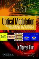 Optical Modulation Advanced Techniques and Applications in Transmission Systems and Networks by Le Nguyen (Huawei Technologies, Munich, Germany) Binh