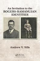 An Invitation to the Rogers-Ramanujan Identities by Andrew V. (Georgia Southern University, Statesboro, USA) Sills
