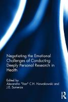 Negotiating the Emotional Challenges of Conducting Deeply Personal Research in Health by Alexandra  Xan  C.H. (Florida State University, College of Medicine, Tallahassee, USA) Nowakowski
