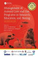 Management of Animal Care and Use Programs in Research, Education, and Testing by Robert H. Weichbrod