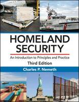 Homeland Security An Introduction to Principles and Practice, Third Edition by Charles P. Nemeth