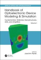 Handbook of Optoelectronic Device Modeling and Simulation Fundamentals, Materials, Nanostructures, Leds, and Amplifiers by Joachim Piprek