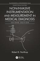 Non-Invasive Instrumentation and Measurement in Medical Diagnosis, Second Edition by Robert B. (University of Connecticut, Storrs, USA) Northrop