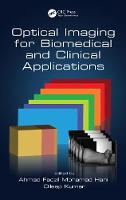 Optical Imaging for Biomedical and Clinical Applications by Ahmad Fadzil (Universiti Teknologi Petronas, Perak, Malaysia) Mohamad Hani