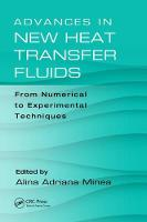 Advances in New Heat Transfer Fluids From Numerical to Experimental Techniques by Alina Adriana Minea