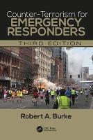 Counter-Terrorism for Emergency Responders by Robert A. Burke