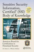 Sensitive Security Information, Certified (SSI) Body of Knowledge by American Board For Certification In Homeland Security, Center for National Threat Assessment Inc.
