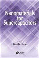 Nanomaterials for Supercapacitors by Ling Bing Kong