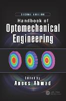 Handbook of Optomechanical Engineering by Anees Ahmad