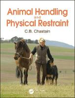 Animal Handling and Physical Restraint by C.B. (University of Missouri, College of Veterinary Medicine, Columbia, USA) Chastain