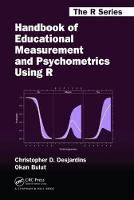 Handbook of Educational Measurement and Psychometrics Using R by Christopher D. (University of Minnesota, Center for Applied Research and Education Improvement, St. Paul, USA) Desjardins, Bulu