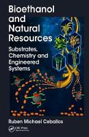 Bioethanol and Natural Resources Substrates, Chemistry and Engineered Systems by Ruben Michael (University of Arkansas, Arkansas USA.) Ceballos