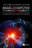 Brain-Computer Interfaces Handbook Technological and Theoretical Advances by Chang S. (North Carolina State University, Raleigh, USA) Nam