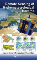 Remote Sensing of Hydrometeorological Hazards by George P. Petropoulos