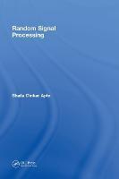 Random Signal Processing by Shaila Dinkar (University of Pune, India) Apte