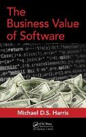The Business Value of Software by Michael (Kettering University Flint Mi) Harris