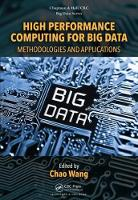High Performance Computing for Big Data Methodologies and Applications by Chao (University of Science and Technology of China, Suzhou, Jiangsu, People's Republic of China) Wang