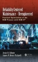 Reliability Centered Maintenance - Reengineered Practical Optimization of the RCM Process with RCM-R (R) by Jesus R. (President - PdMtech) Sifonte, James V. (President -- Conscious Asset Management) Reyes-Picknell