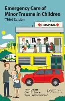 Emergency Care of Minor Trauma in Children by Ffion Davies, Colin E. Bruce, Kate J. Taylor-Robinson